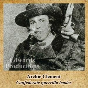 Archie Clement, Missouri, guerrilla, Bushwhacker, border war, kansas, history, civil war