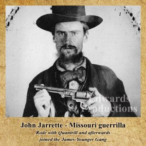 Missouri, guerrilla, Bushwhacker, border war, kansas, history, John Jarrette, James Younger Gang
