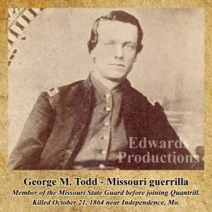 Missouri, guerrilla, Bushwhacker, border war, kansas, history, George M. Todd, Independence