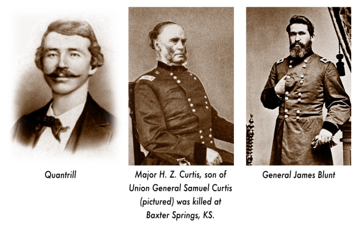 General James Blunt, William Quantrill, General Samuel Curtis
